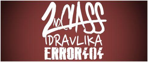 2nd Class + Idravlika + Error 404