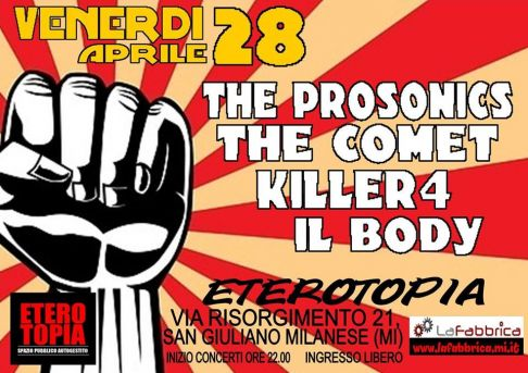 Il Body + Killer4 + The Comet + The Prosonics