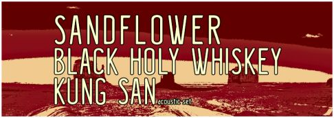 Sandflower + Black Holy Whiskey + Kung San