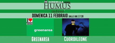 Humus Indoore #4: Greenarea + Cuordileone