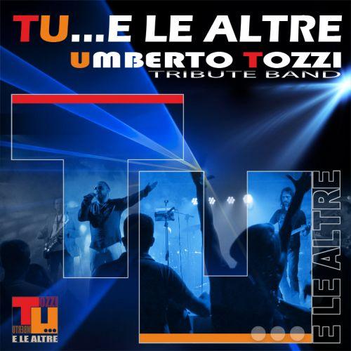 TU...e le altre - Umberto Tozzi Tribute Band