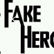 Fakeheroes
